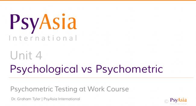 Unit 4 - Psychological vs psychometric