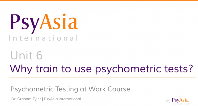 Unit 6 - Why train to use psychometric tests