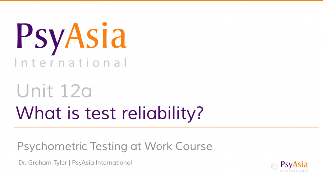 Unit 12a - What is test reliability