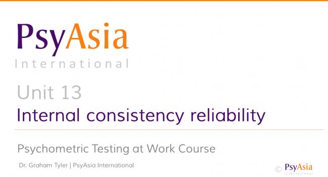 Unit 13 - Internal consistency reliability
