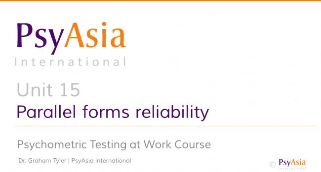 Unit 15 - Parallel forms reliability