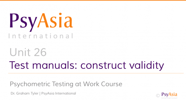 Unit 26 - Evaluating test manuals - construct validity