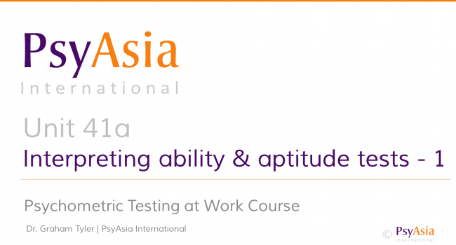 Unit 41a - Interpreting ability and aptitude tests -1