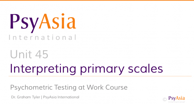 Unit 45 - Interpreting personality assessments - primary scales