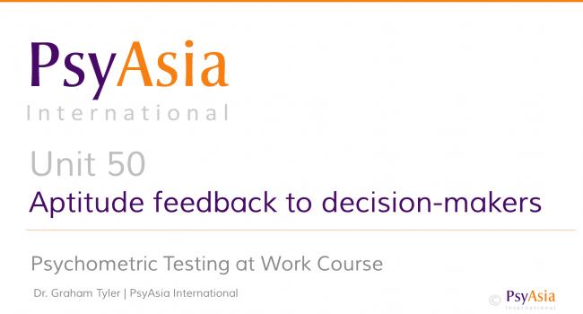 Unit 50 - Aptitude feedback to decision-makers
