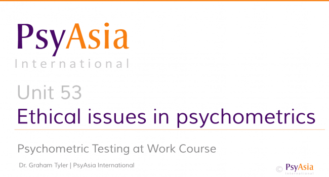 Unit 53 - Ethical issues in psychometrics