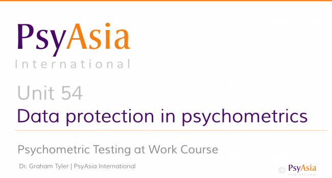 Unit 54 - Data protection issues in psychometrics